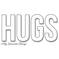 My Favorite Things Big Hugs Die