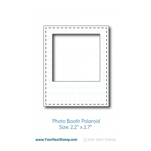 Your Next Stamp Photo Booth Polaroid Die